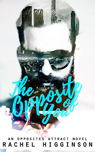 The Opposite of You by Rachel Higginson