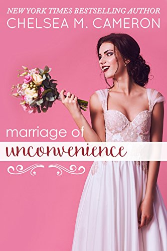 A Marriage of Unconvenience by Chelsea M Cameron