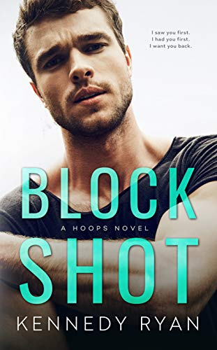 Block Shot by Kennedy Ryan