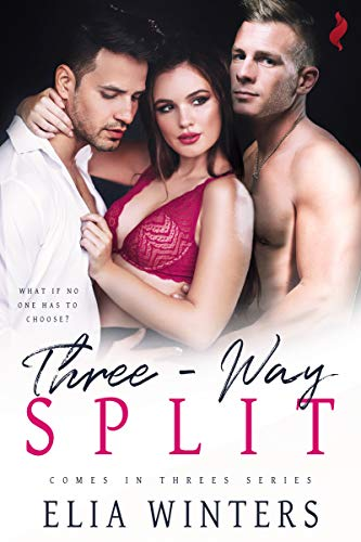 Three Way Split by Elia Winters