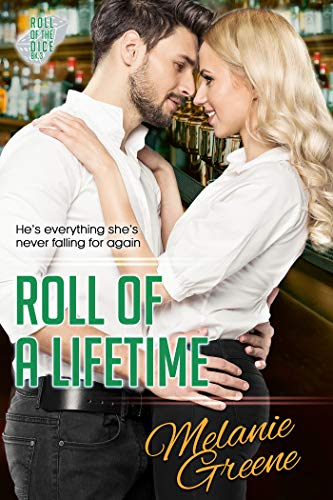 Roll of a Lifetime by Melanie Greene