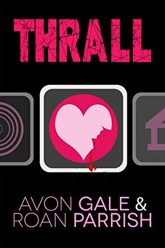 Thrall by Avon Gale & Roan Parrish