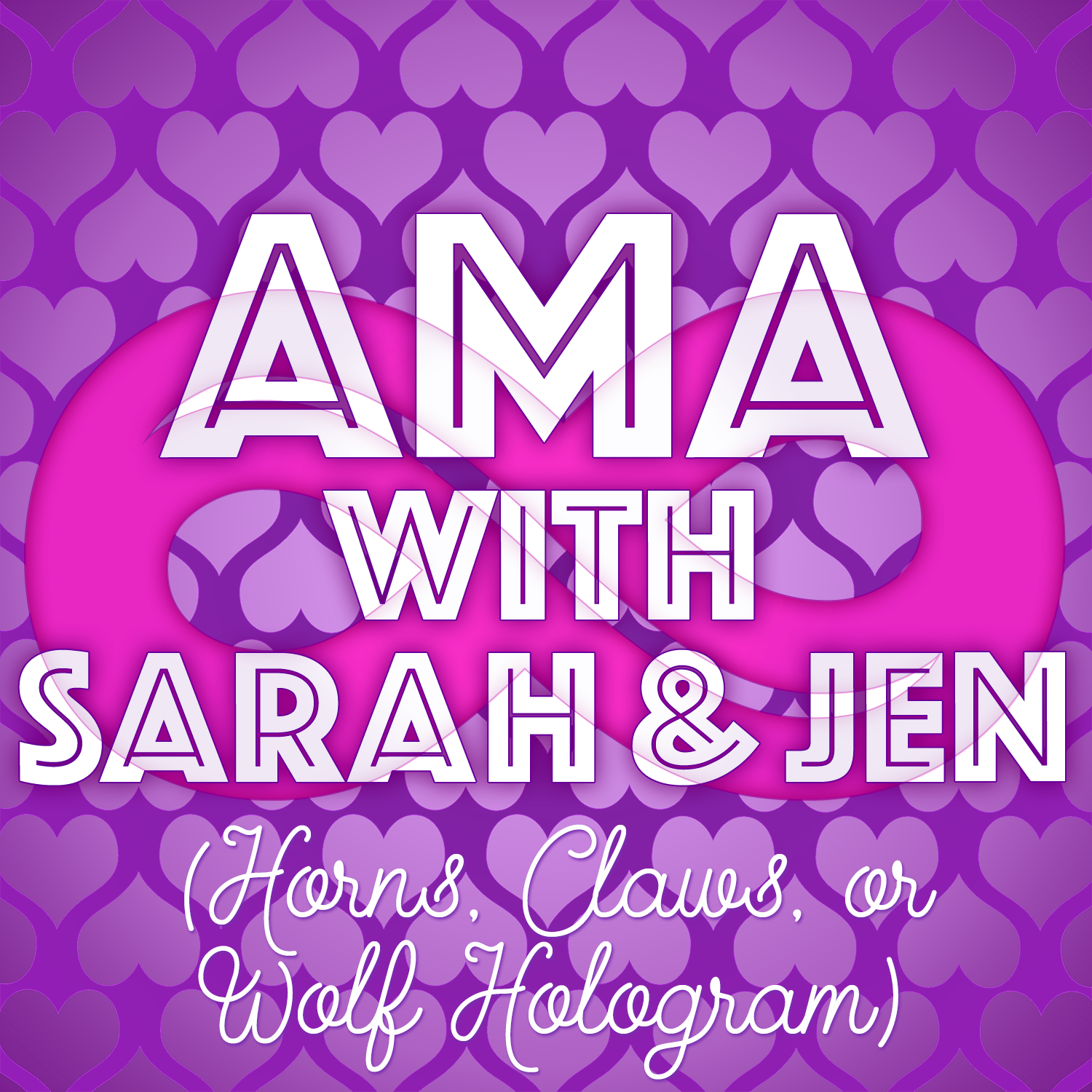 AMA with Jen and Sarah: Horns, Teeth, or Wolf Hologram