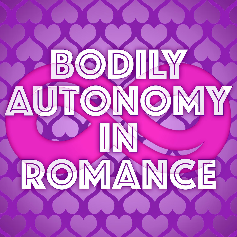 Bodily Autonomy in Romance Novels