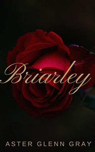 Briarly by Aster Glenn Gray