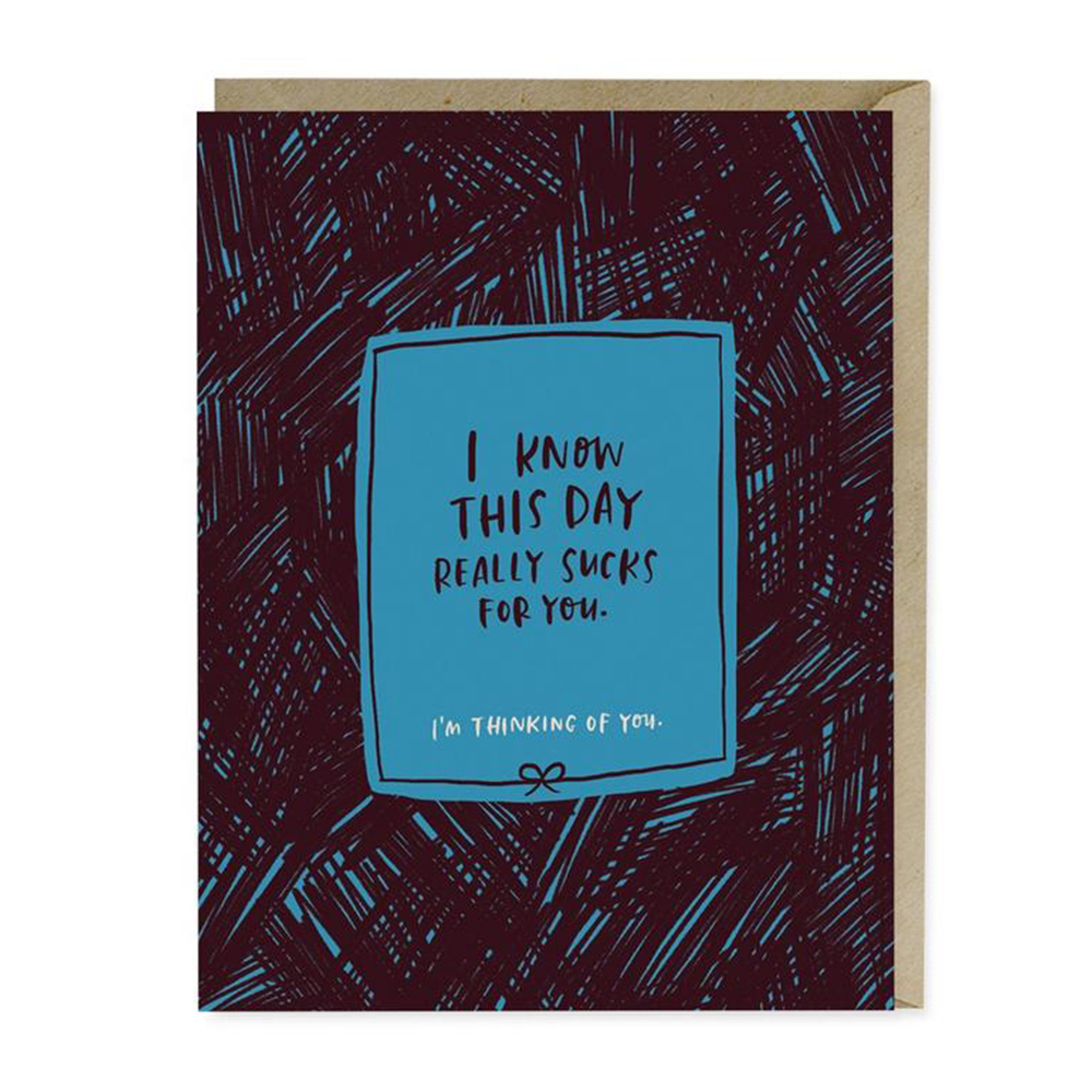 This Day Sucks Empathy Card - Emily McDowell, $4.50
