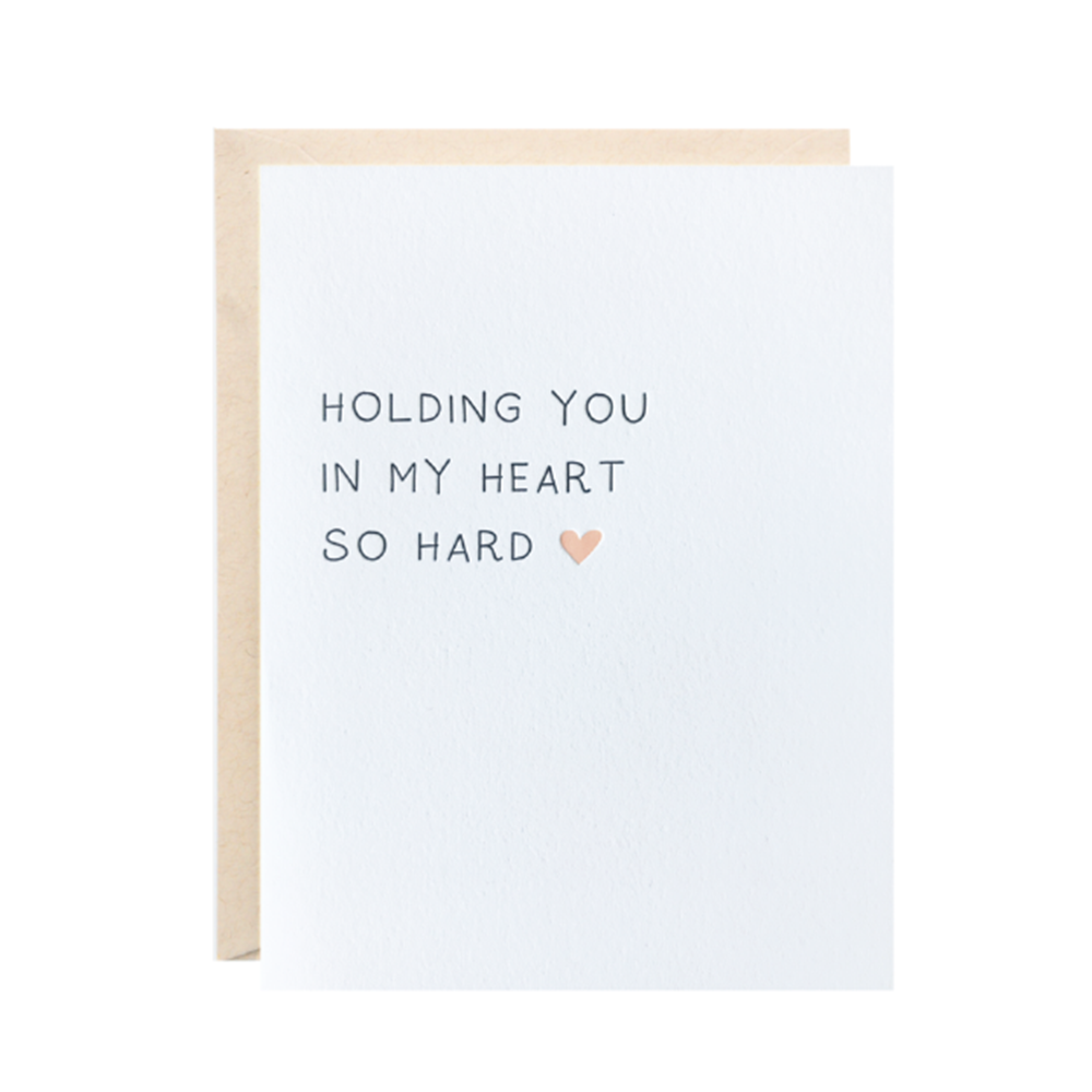 Holding You In My Heart So Hard Card - Lionheart Prints, $6.00