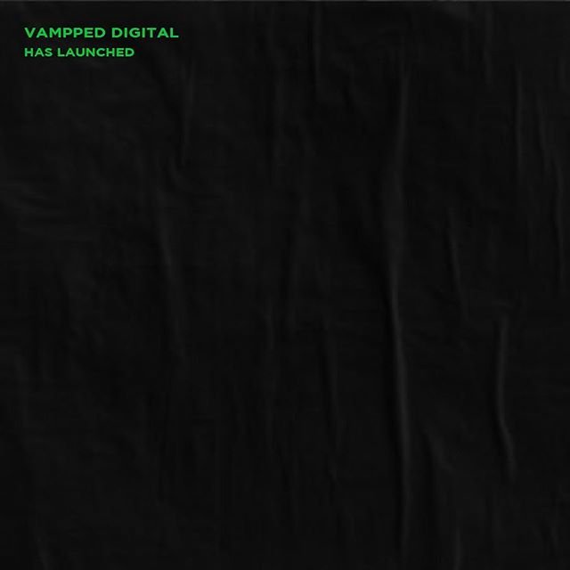 VAMPPED DIGITAL HAS LAUNCHED. Link in bio.