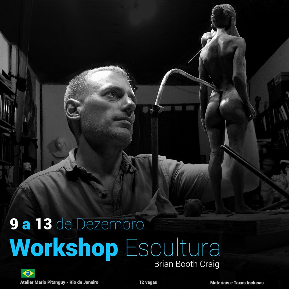 Figure Sculpture Workshop in Rio de Janeiro - Brazil - December 9-13, 2019Location: Rio de Janeiro, BrazilThis workshop takes place in the studio of Mario Pitanguy in Rio de Janeiro. https://www.ateliermariopitanguy.com.br/In this is an intensive five-day workshop, students will work directly from a model to create a 1/3 scale figure in plastiline over an armature. Open to all levels, this course will teach proportions, basic anatomy, composition, and gesture. In addition to modeling the figure from life, this course will include instructions and demonstrations by Brian Booth Craig. Thirty hours studio work. Space is limited to twelve students, Register soon!