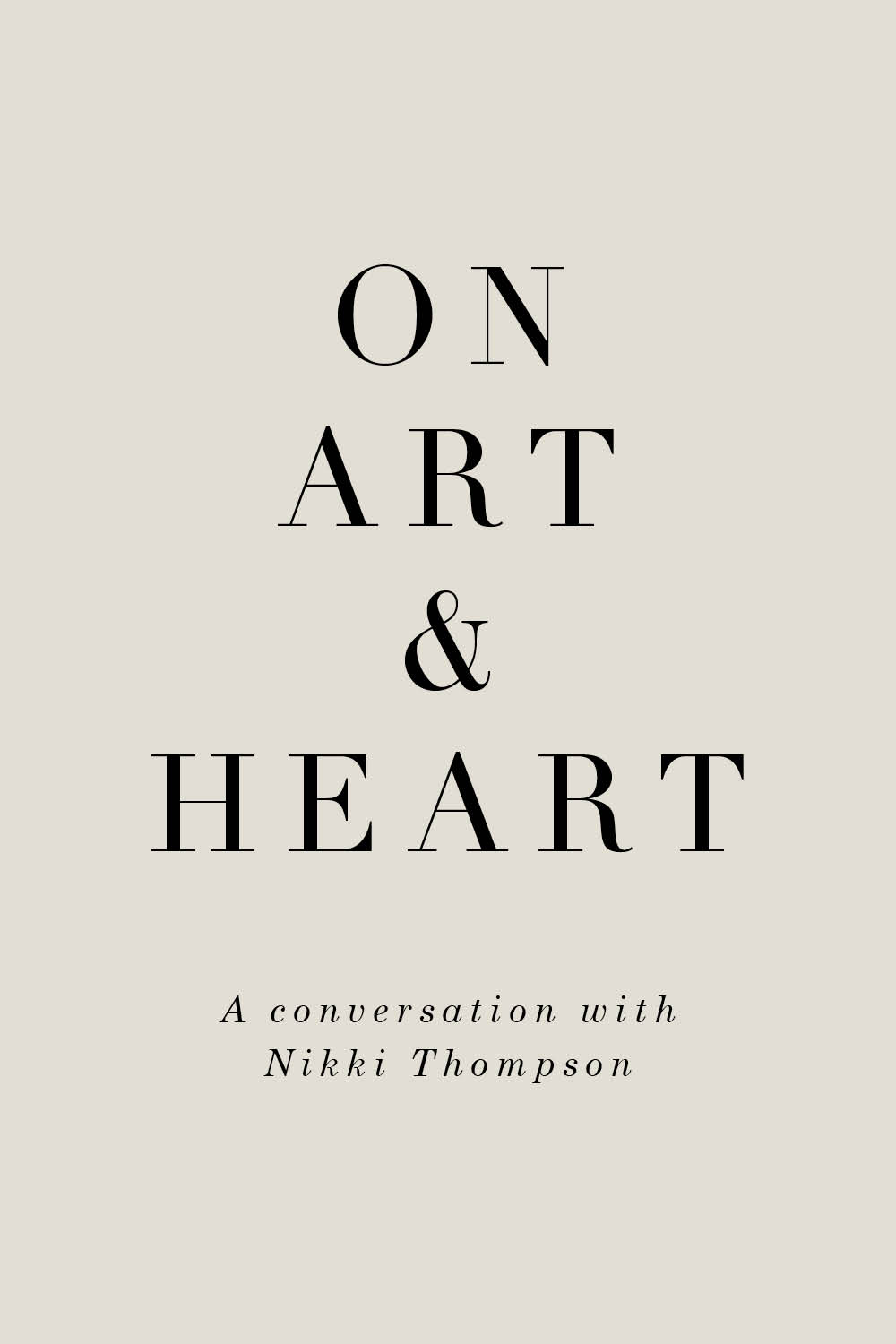On Art & Heart—Nikki Thompson (A series of conversations edited by Rhonda.H.Y.Mason)