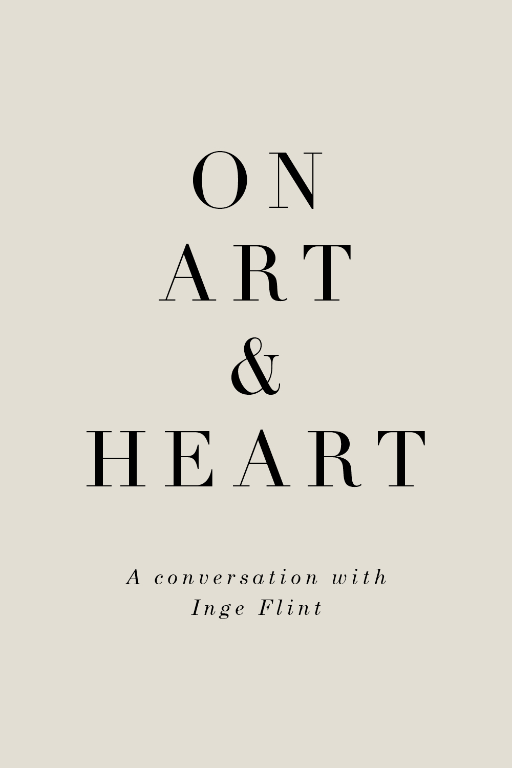 On Art & Heart—Inge Flint (A series of conversations edited by Rhonda.H.Y.Mason)
