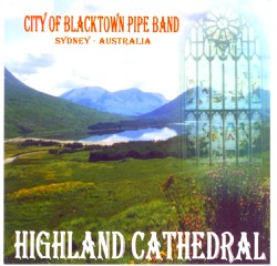 Highland Cathedral – City of Blacktown Pipe Band Album 1999