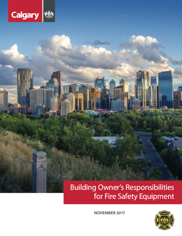 The City of Calgary Fire Department has published a document that outlines a building owner's responsibilities under the Alberta Fire Code. Click below for your copy. - Click the image for your copy