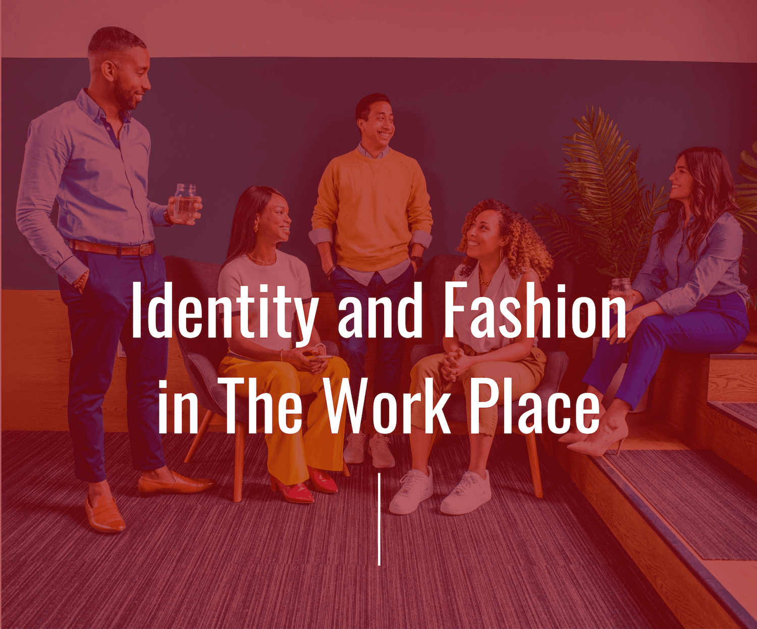 Identity and Fashion in The Work Place (1).png
