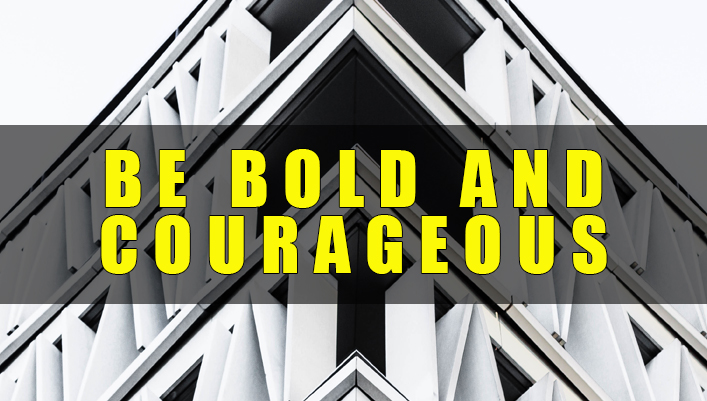 be-bold-and-courageous.jpg