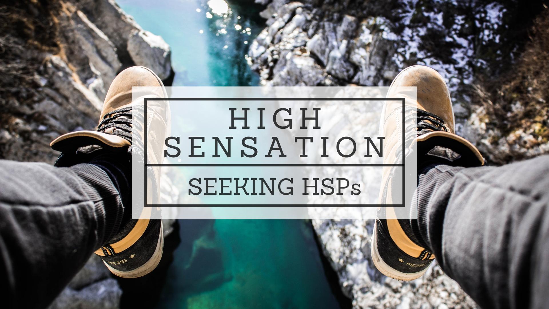 High Sensation Seeking HSPs.jpg