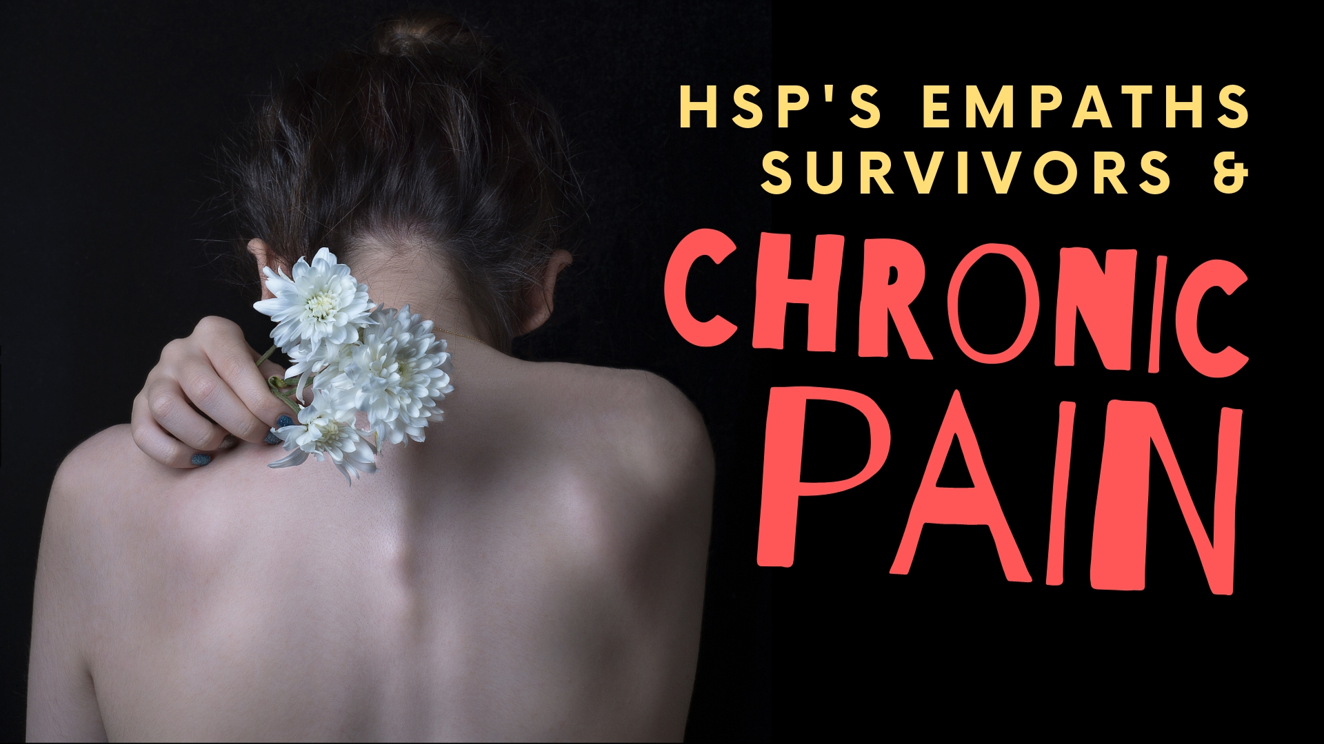 HSPs Empaths survivors and Chronic Pain Issues.jpg