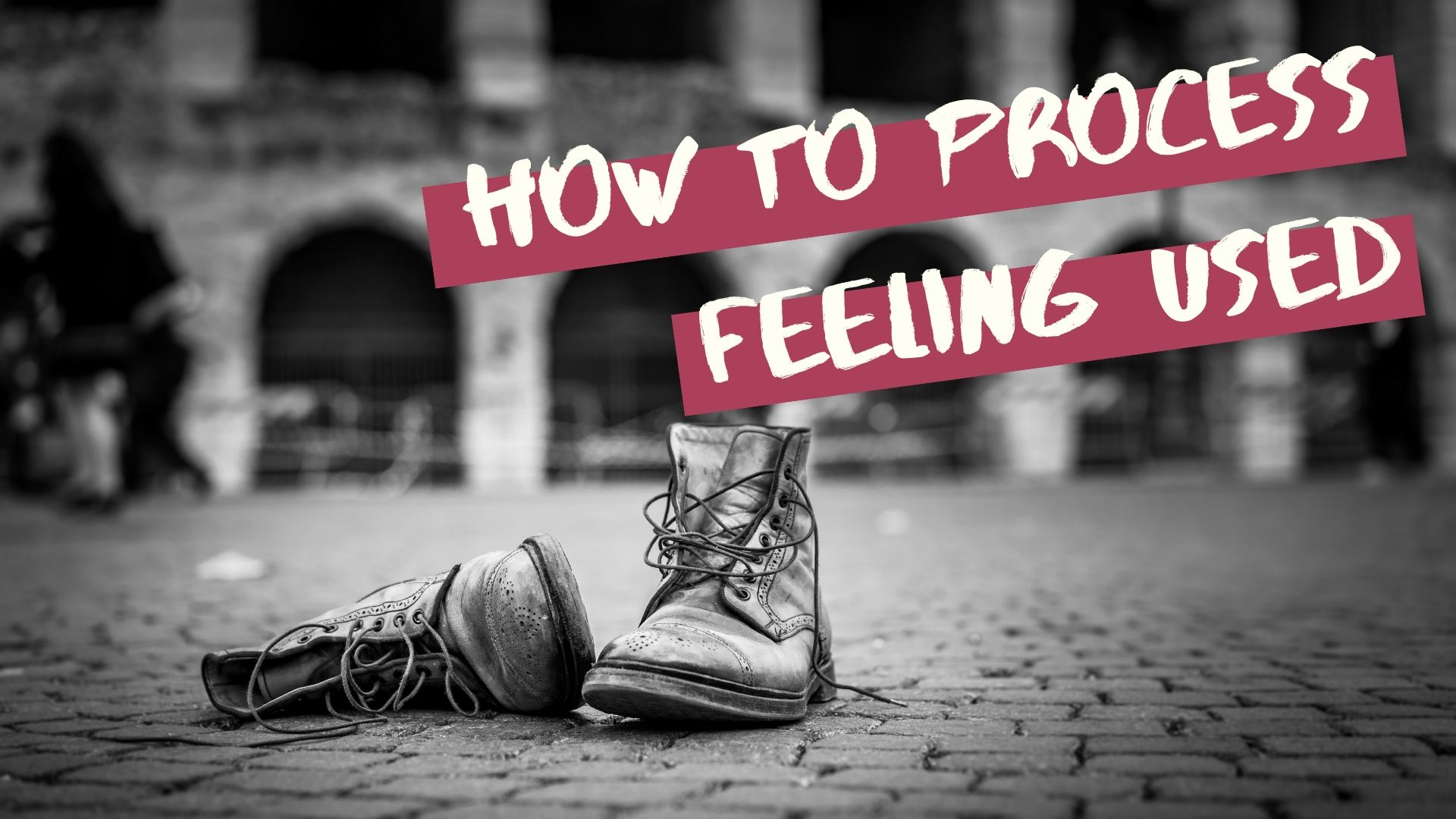 How to Process Feeling Used.jpg