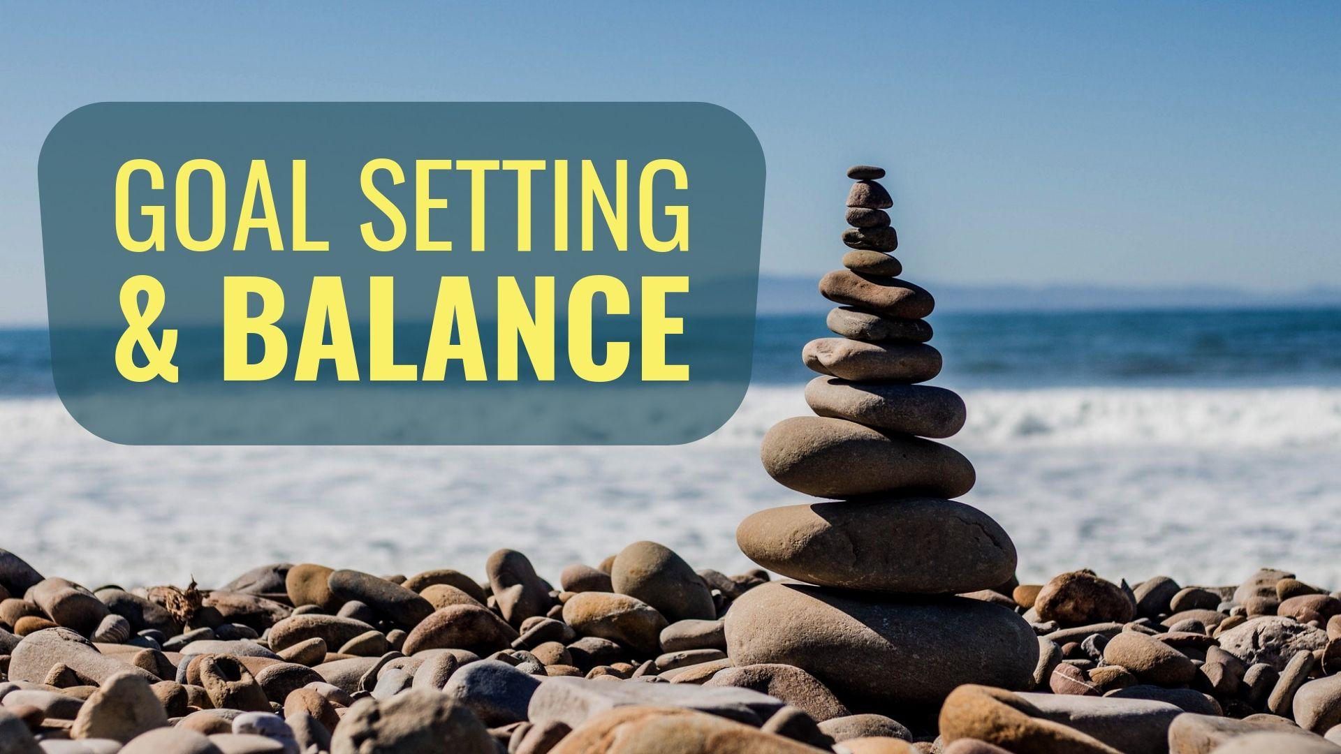 Goal Setting and Balance.jpg