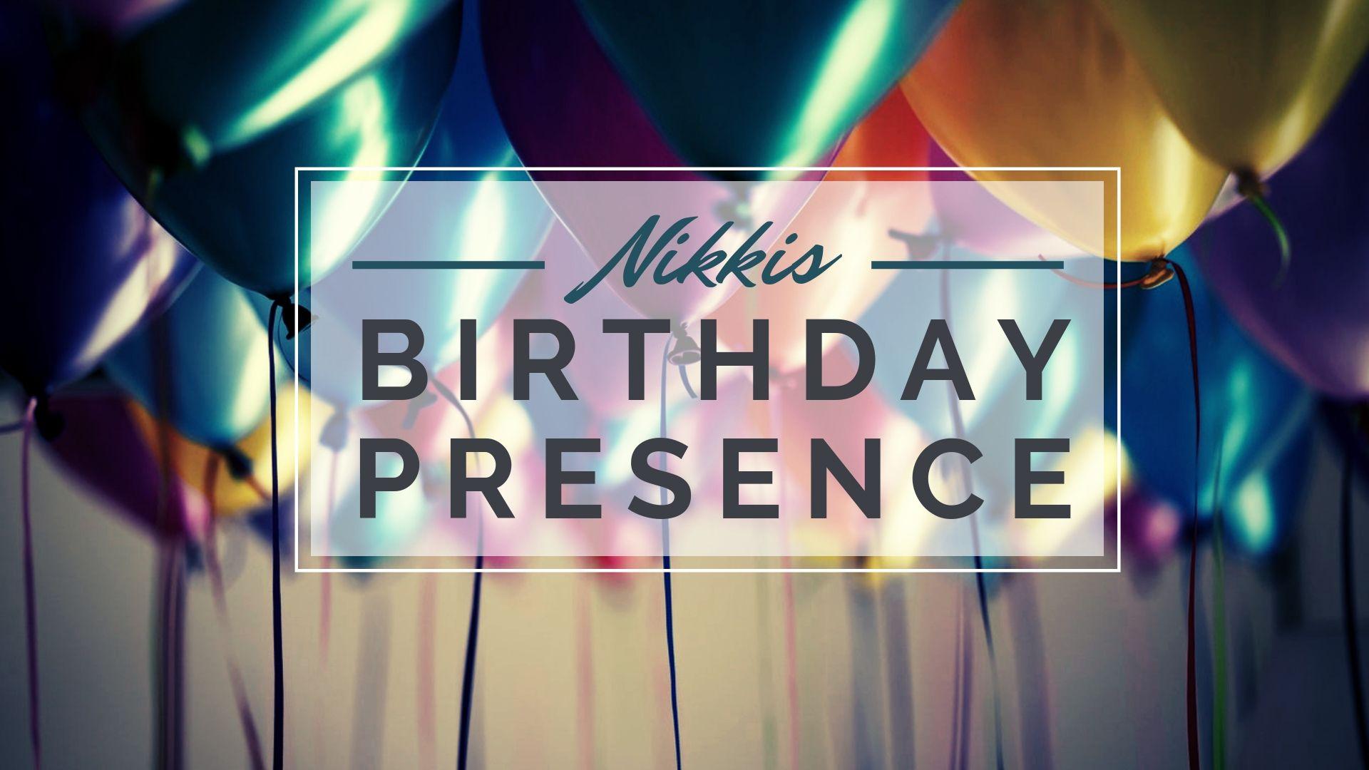 Nikki's Birthday Presence.jpg