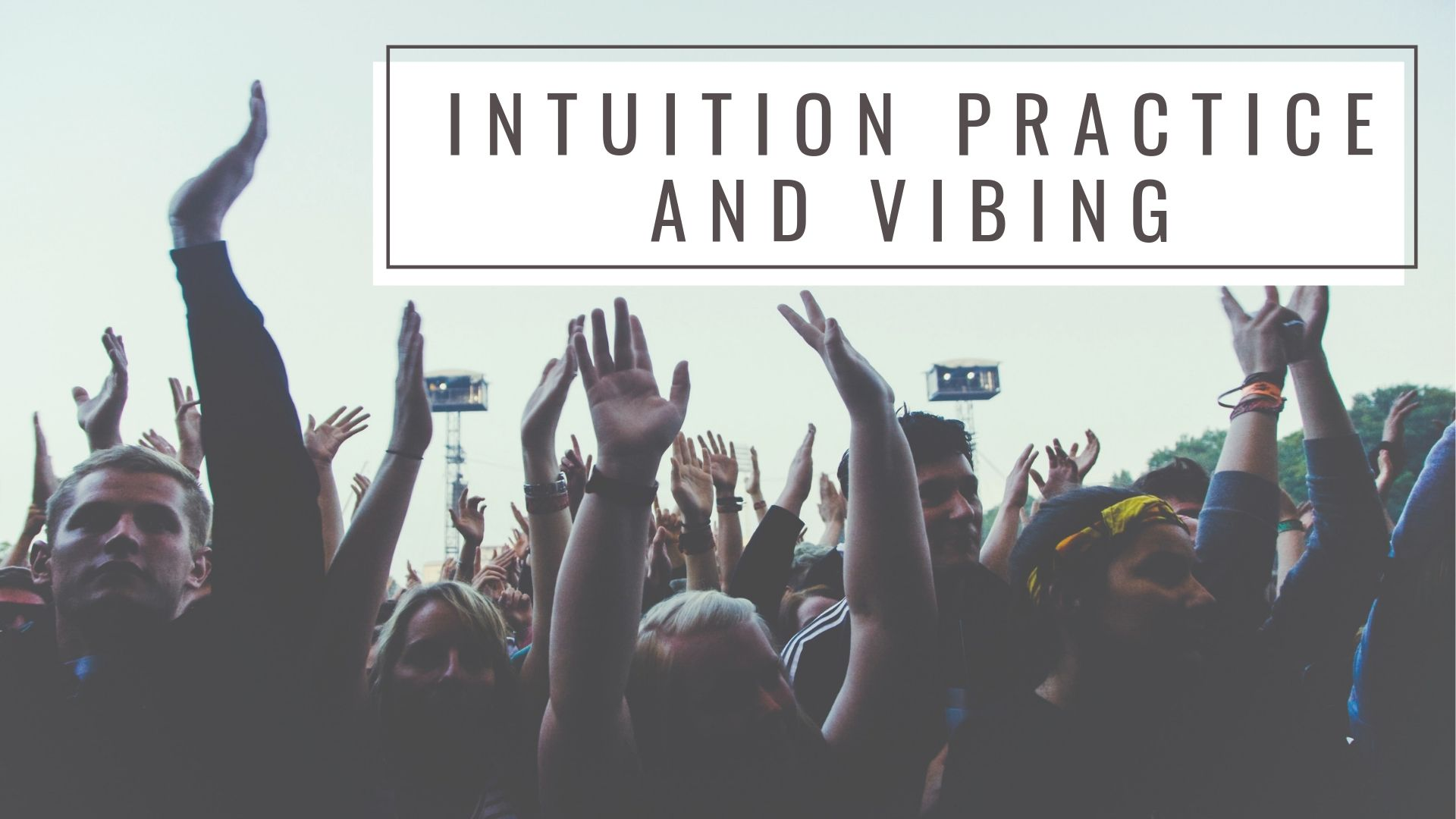 Intuition Practing and Vibing.jpg