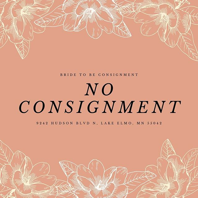 NO CONSIGNMENT TILL FURTHER NOTICE!  Due to Bloomington closing and merging with Woodbury, we need to make room for the active contracts/inventory on our floor before we can accept any more.  Please continue to follow for updates on consignment.  #bridetobe #bridetobewoodbury