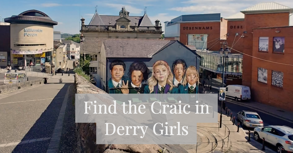 find the craic in derry girls.png