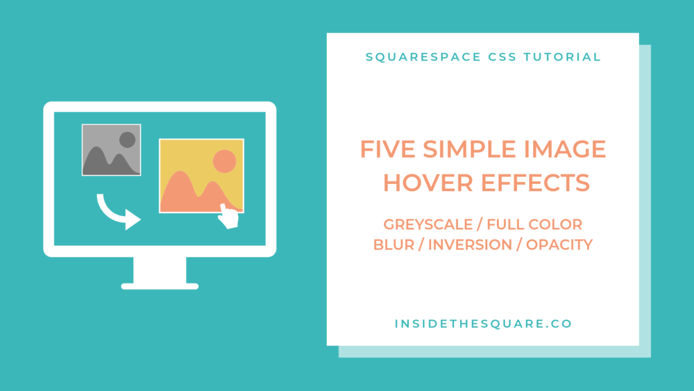 Five Image Hover Effects for Images Using Squarespace CSS