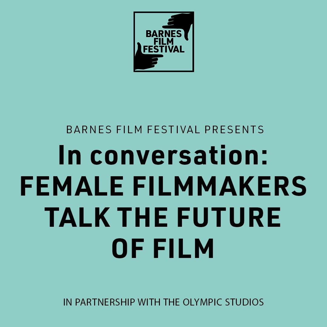 In Conversation - Female Filmmakers Talk the Future of Film.jpg