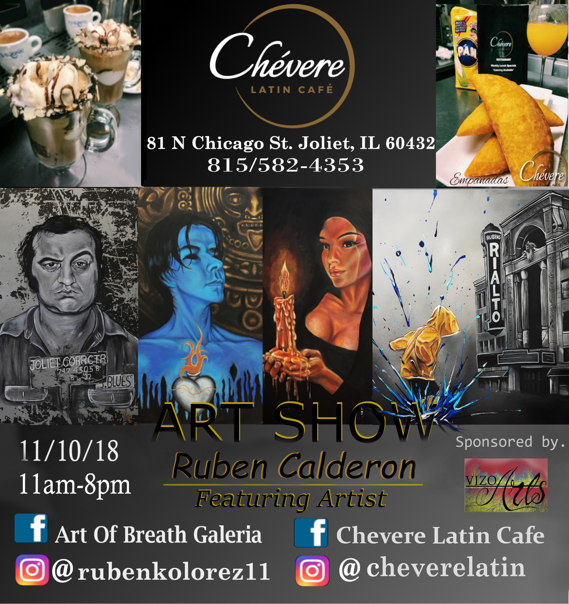 A flyer from one of Ruben's art shows. This show was on Saturday, November 10 from 11:00 AM to 8:00 PM at  Chevere Latin Café  in Joliet, IL. VizoArts was a proud sponsor.