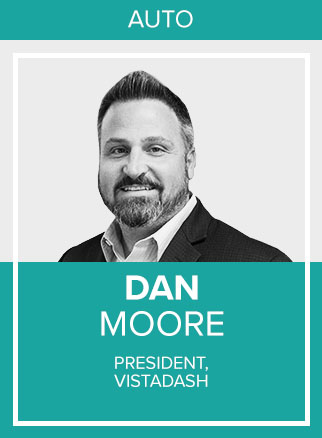 - As President of VistaDash, Dan draws on extensive experience in marketing and leadership that gives him a unique perspective on automotive and brand marketing.Click for more