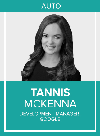 - Tannis McKenna is a Development Manager based out of Google New York. In her work with Agency Partners she helps navigate the Google landscape to help her clients grow through Google products. Her portfolio spans across automotive, retail, education, healthcare with a strong focus on the retail side of the automotive space.Prior to joining Google she worked at a digital media company focusing on helping clients work across all digital products - gaining a strong understanding of how the various aspects of digital media work together.She has spoken at Digital Dealer in Orlando, Las Vegas and Philadelphia on several Google topics since 2016.