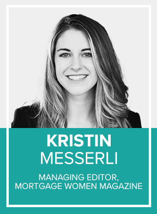 - Kristin Messerli is a national speaker and consultant on the topic of next gen leadership and communication. Kristin is the founder of Cultural Outreach, helping mortgage and real estate professionals reach millennials and underserved markets, and she is the Managing Editor for Mortgage Women Magazine.Socials: IN, TW, IG