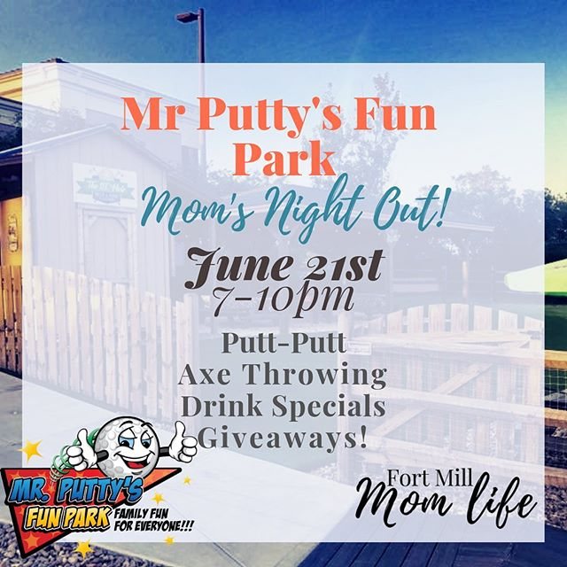 "Join us at Mr. Putty's Fun Park for a fun moms night out!  We will be playing putt putt, throwing axes and having some kid free fun. $6.00 mini golf 25% off Axe throwing using code ""FMML""  Drink specials and giveaways! Check out the link in the profile for more info."