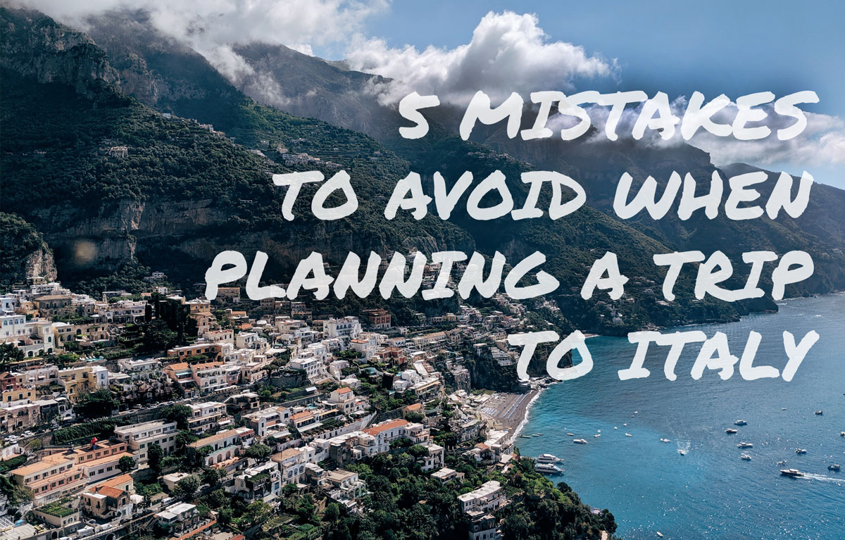 Mistakes-to-Avoid-When-Planning-a-Trip-to-Italy.jpg