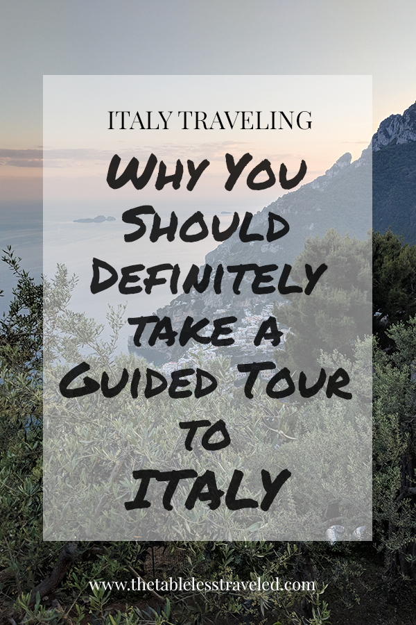 Why you should travel to italy on a guided tour.png