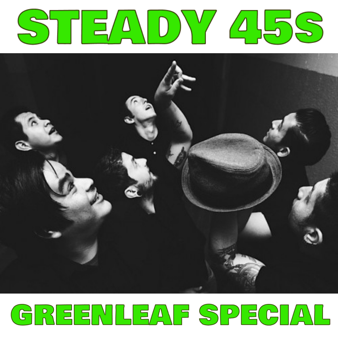 The Steady 45's Greenleaf SpecialUnstrictly Roots -