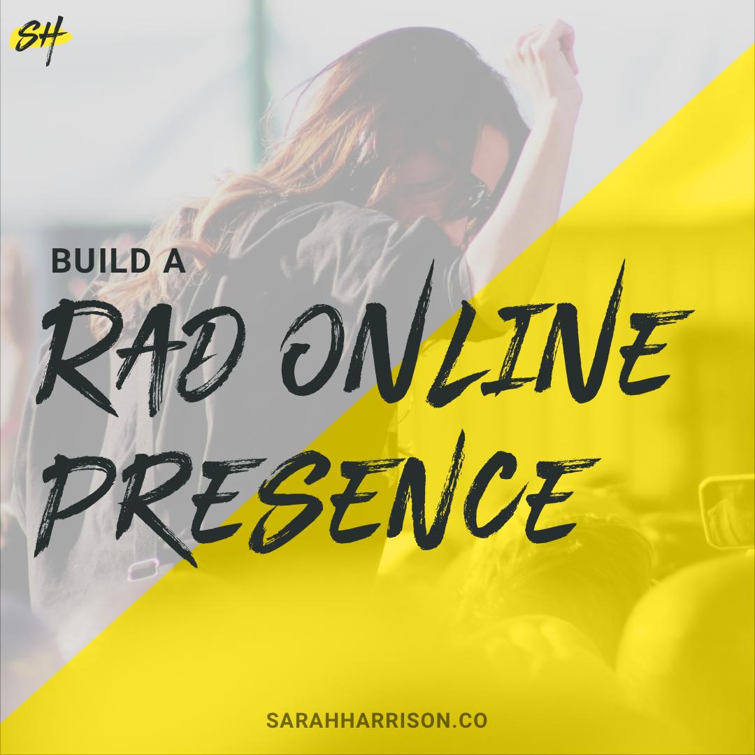 Build-a-rad-online-presence-1080 x 1080.png