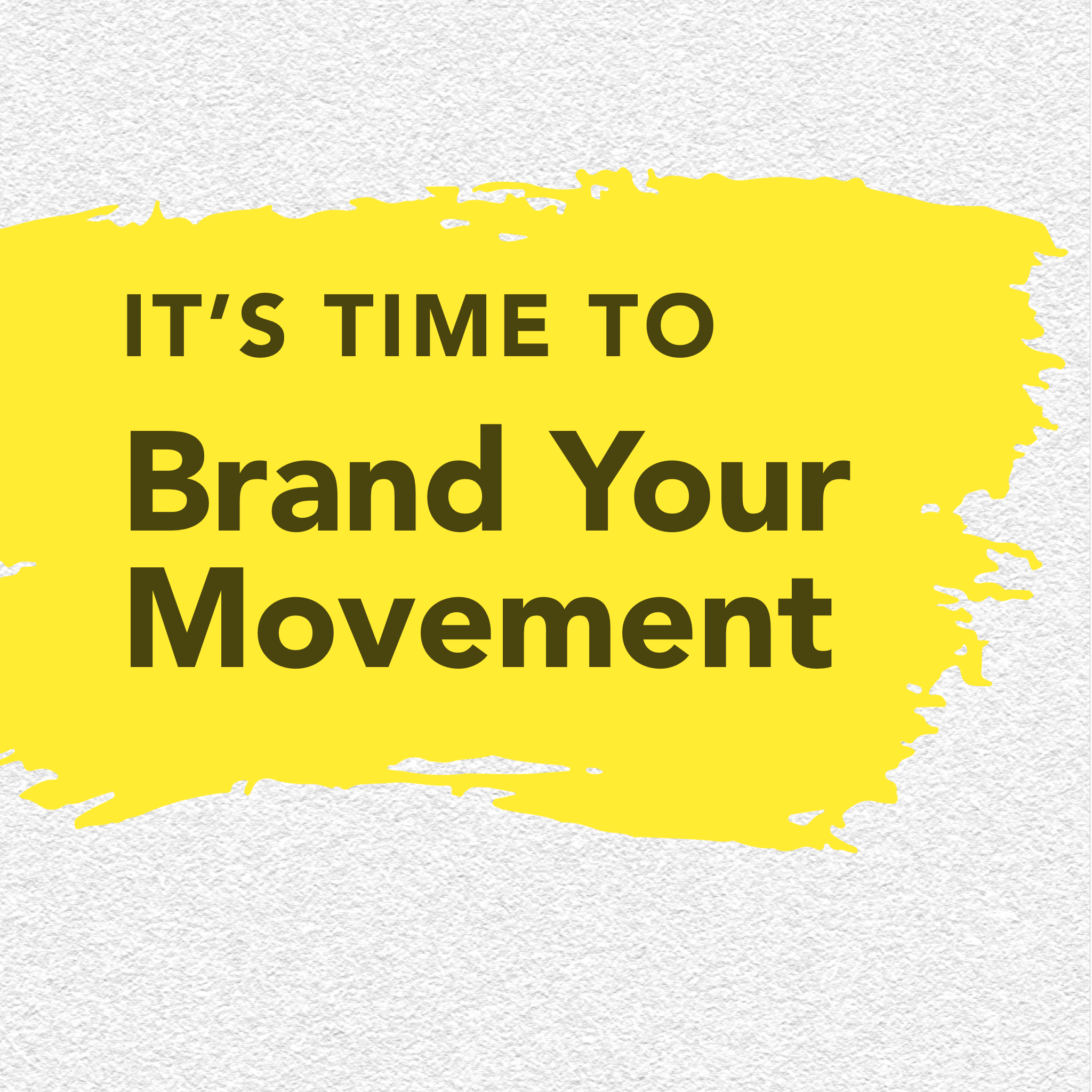Brand your movement