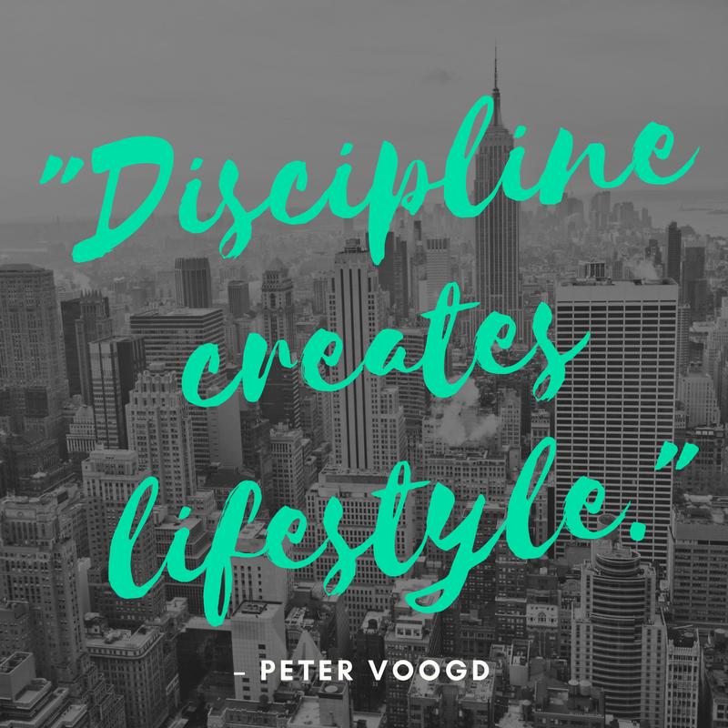 """Discipline creates lifestyle."""