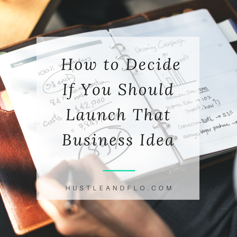 How to Decide If You Should Launch That Business Idea