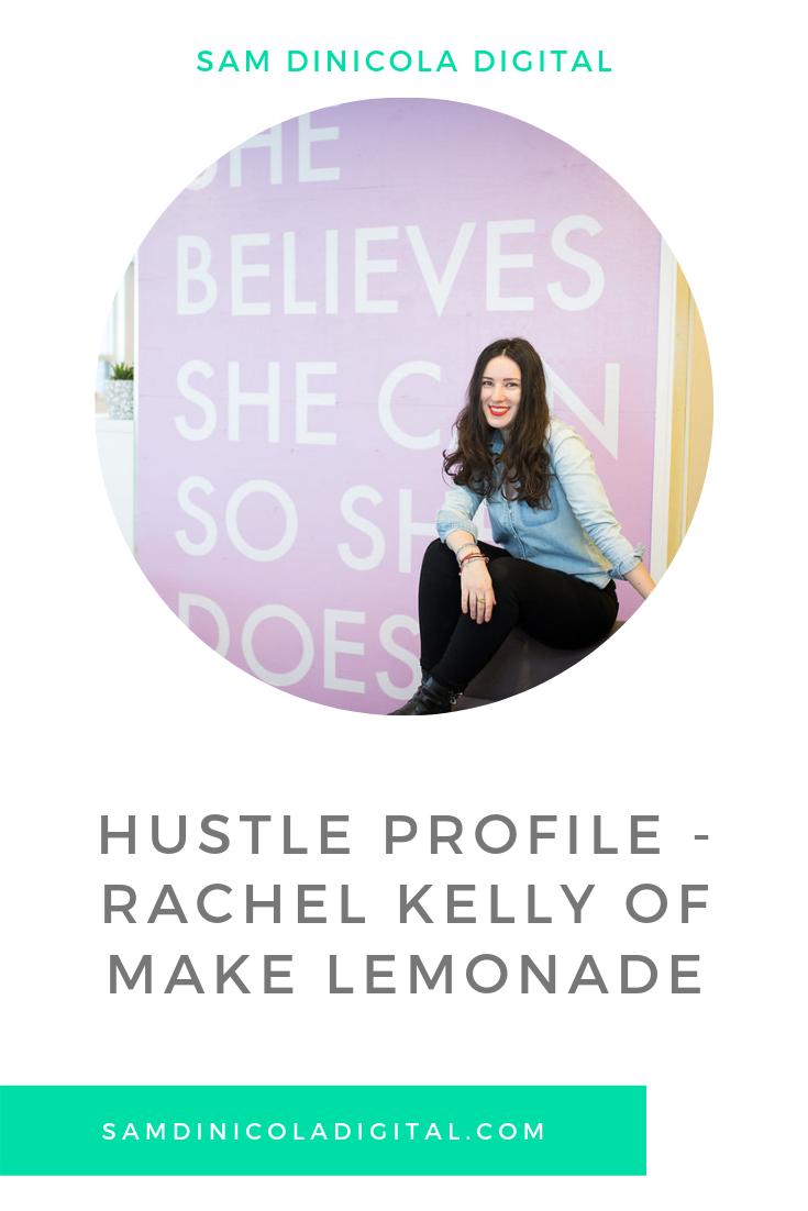 Hustle Profile - Rachel Kelly of Make Lemonade 5.png