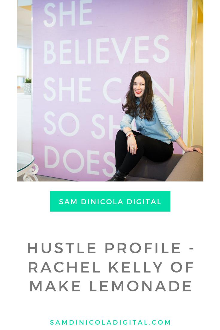 Hustle Profile - Rachel Kelly of Make Lemonade 6.png