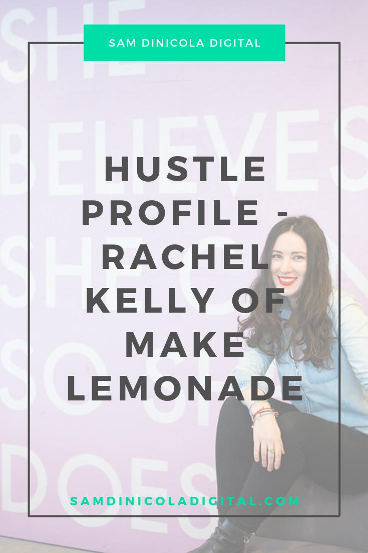 Hustle Profile - Rachel Kelly of Make Lemonade 7.png