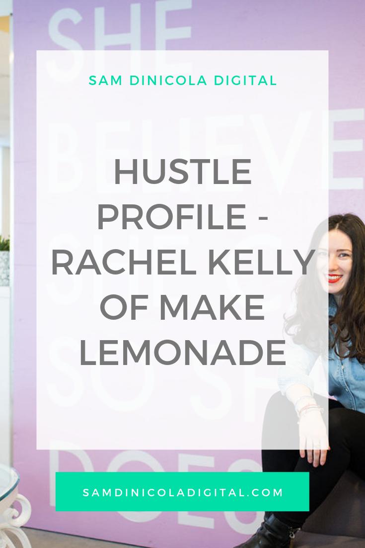 Hustle Profile - Rachel Kelly of Make Lemonade 8.png