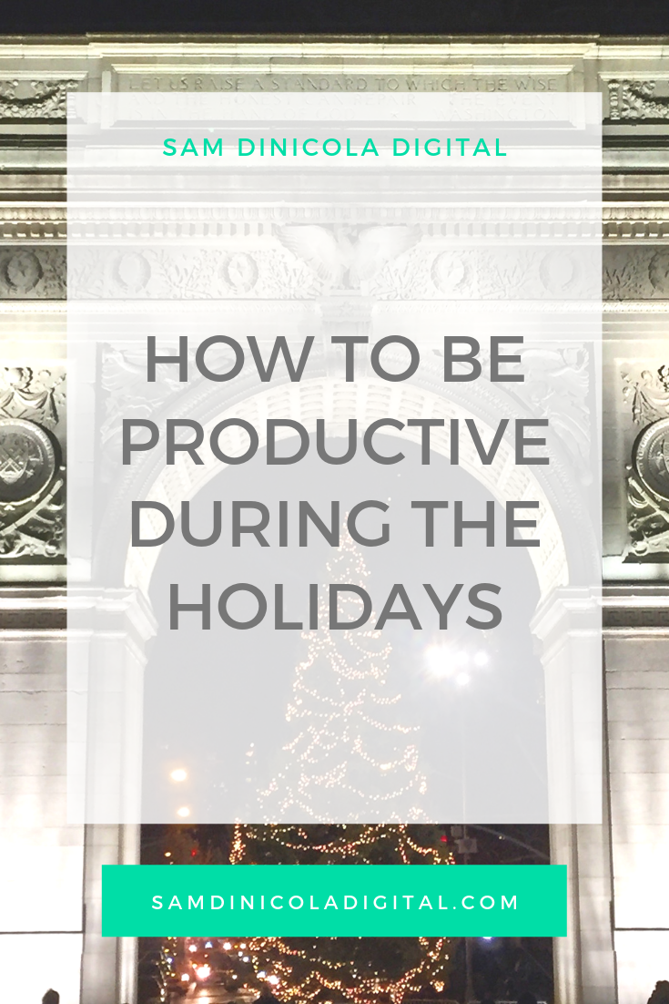 How to Be Productive During the Holidays 8.png