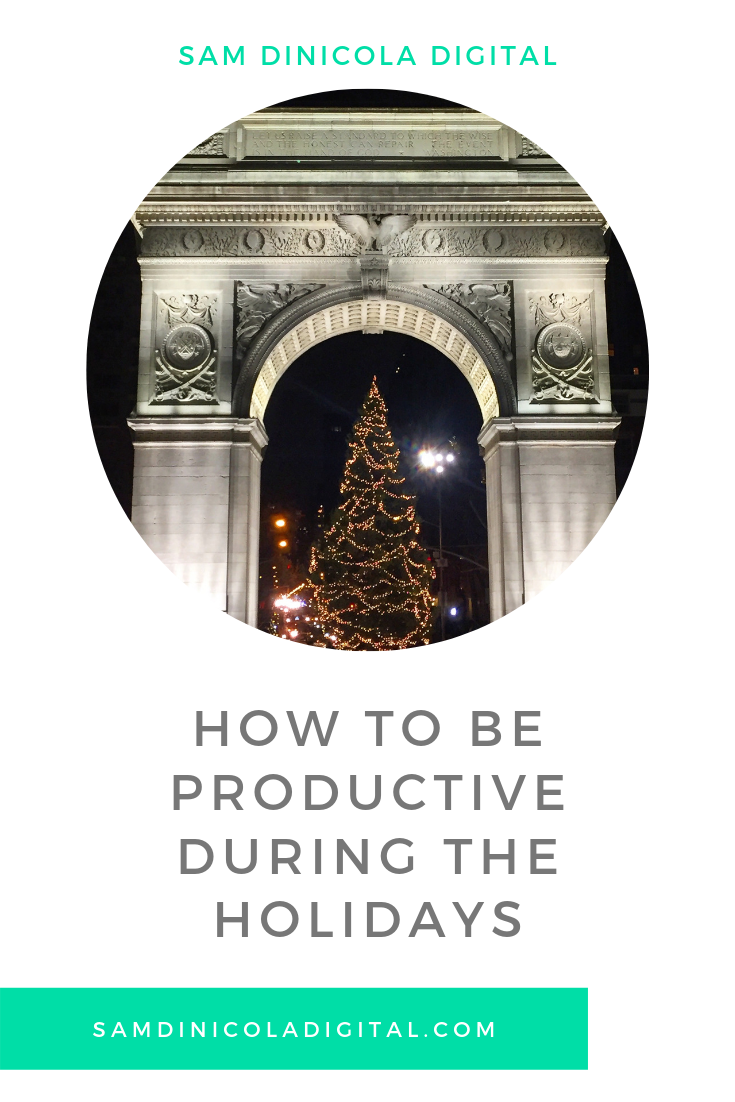 How to Be Productive During the Holidays 5.png