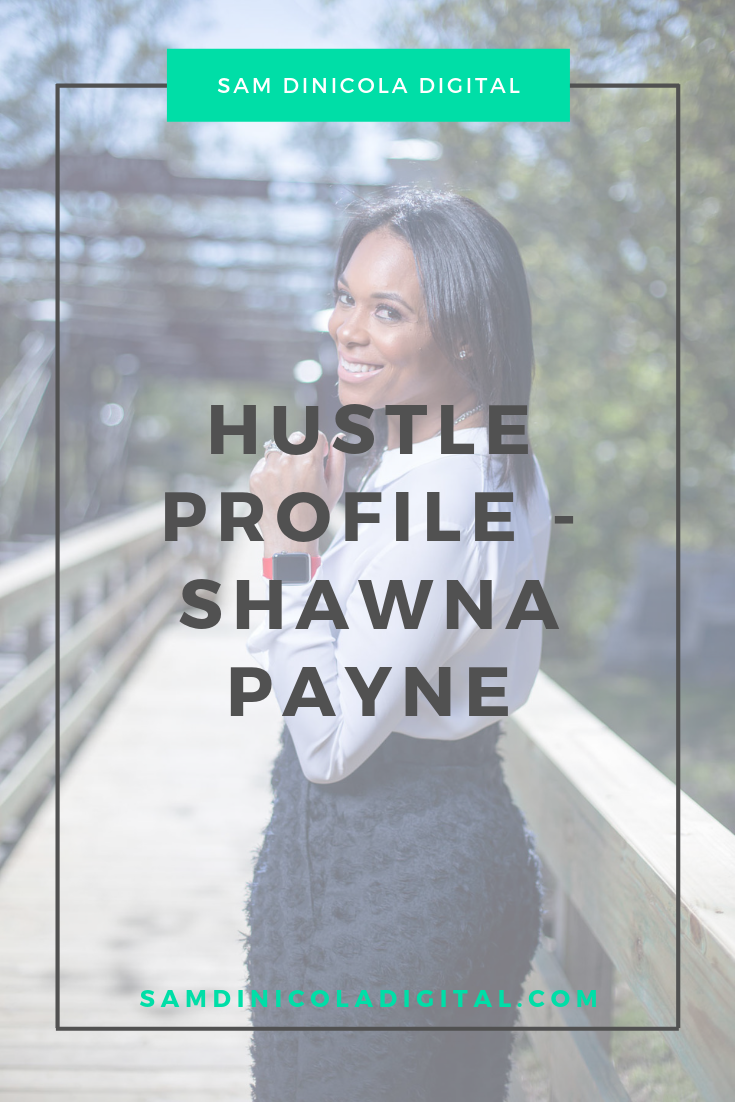Hustle Profile - Shawna Payne 7.png