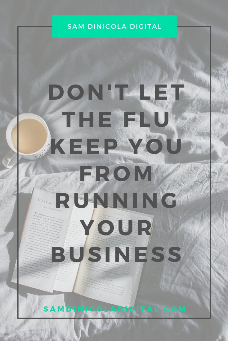 Don't Let The Flu Keep You From Running Your Business 7.png