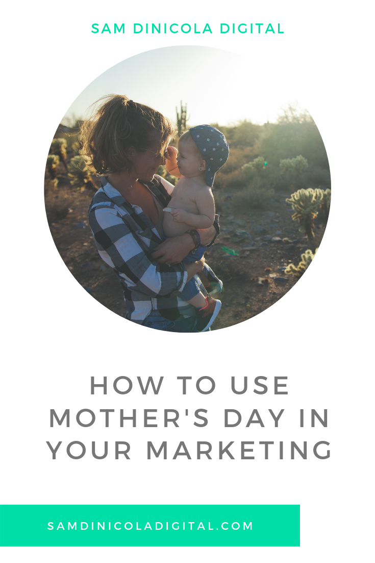 How to Use Mother's Day in Your Marketing 5.png